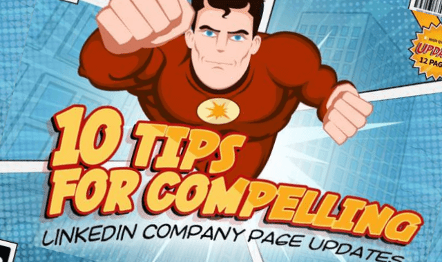 10 Tips for Compelling LinkedIn Company Page Updates