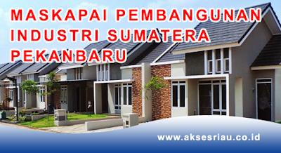 Lowongan PT. Maskapai Pembangunan Industri Sumatera Pekanbaru September 2017