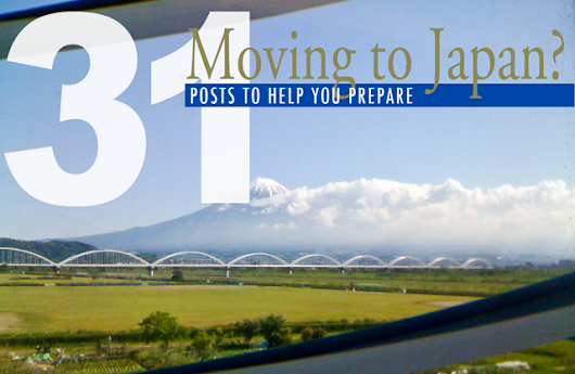 Moving to Japan This Summer? 31 Posts to Help You Prepare | Surviving in Japan: (without much Japanese)