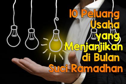 10 Peluang Usaha yang Menjanjikan di Bulan Suci Ramadhan