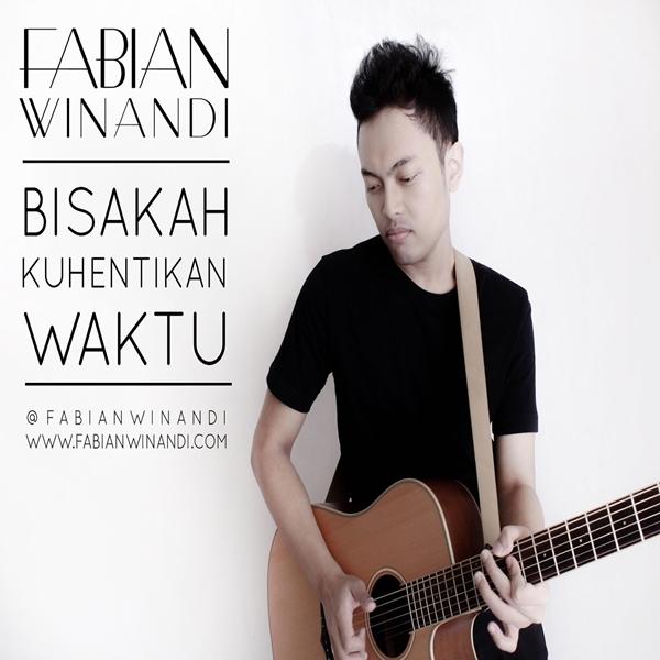 Fabian Winandi - Bisakah Kuhentikan Waktu