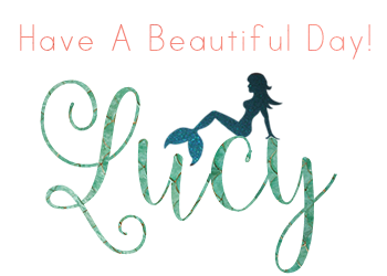 Have A Beautiful Day! Lucy