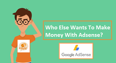 Who Else Wants To Make Money With Adsense?