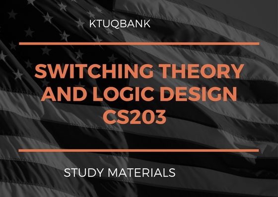 Switching Theory And Logic Design| CS203 | Study Materials