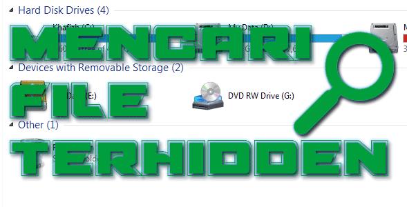 Cara Mudah Mencari File-File Tersembunyi Atau Terhidden