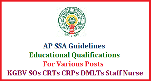 AP SSA Recruitment of Special Officers, CRTs and Other Posts in KGBV Schools Guidelines issued  AP KGBV Special Officers CRTs Contract Resident Teachers PET Accountant Staff Nurse Sweeper Scavenger Health and Physical Education Work Education Computer Education DMLT Data Entry Operators. Post wise Qualifications Eligibility Recruitment Guidelines have been issued by the SSA Andhra Pradesh ap-ssa-recruitments-vacancies-qualifications-so-crt-staff-nurse-crp-accountant-download-guidelines