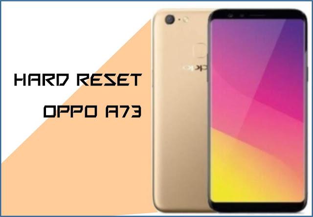 Cara Hard Reset Oppo A73