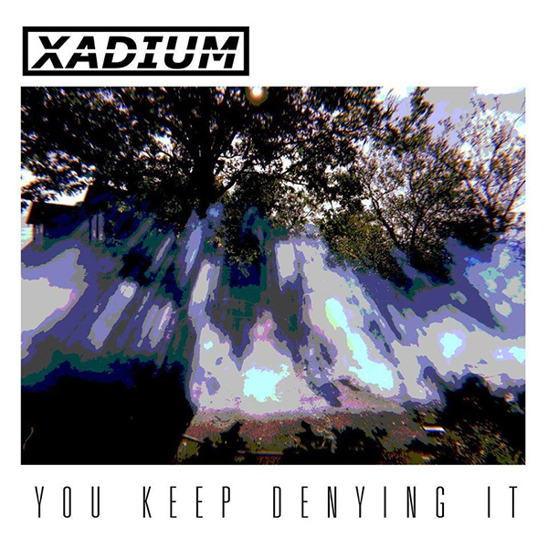 """Xadium stream new song """"You Keep Denying It"""""""