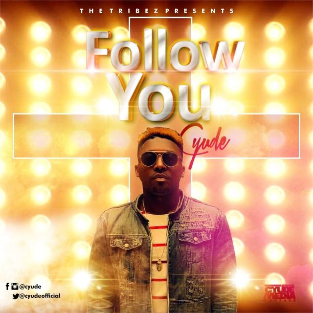 Music: Follow You – Cyude
