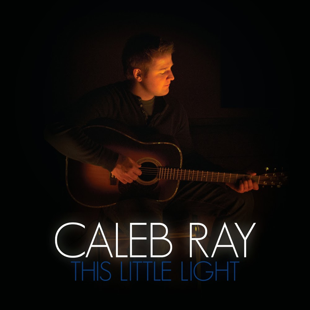 Caleb Ray - This Little Light 2013 English Christian Album Download