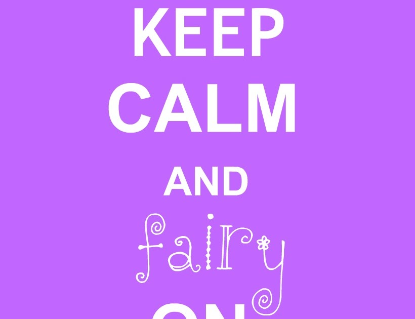 "Crafty Confessions: ""Keep Calm And Fairy On"" Printable"