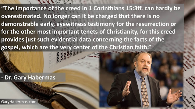 "Quote from Gary Habermas from his book ""The Historical Jesus: Ancient Evidence For The Life of Christ""- ""The importance of the creed in 1 Corinthians 15:3ff. can hardly be overestimated. No longer can it be charged that there is no demonstrable early, eyewitness testimony for the resurrection or for the other most important tenets of Christianity, for this creed provides just such evidential data concerning the facts of the gospel, which are the very center of the Christian faith."" #History #Jesus #Christianity #Evidence #Religion #God"