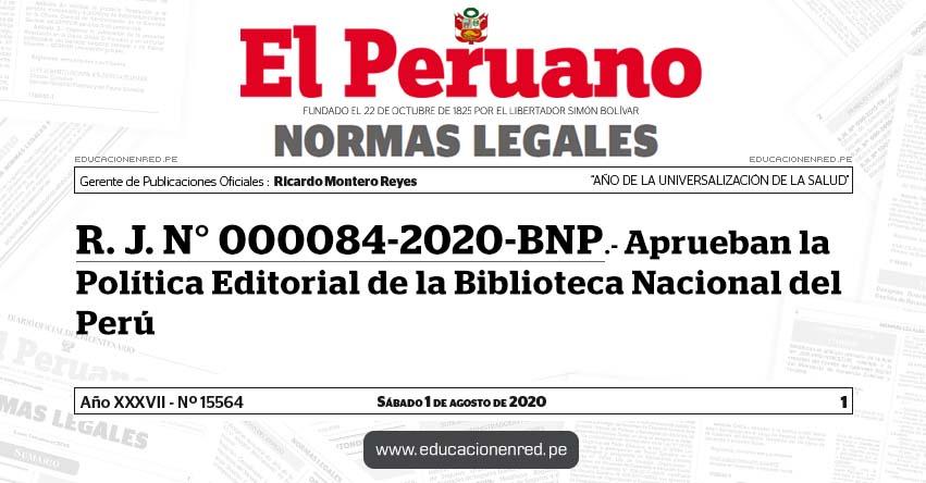 R. J. N° 000084-2020-BNP.- Aprueban la Política Editorial de la Biblioteca Nacional del Perú