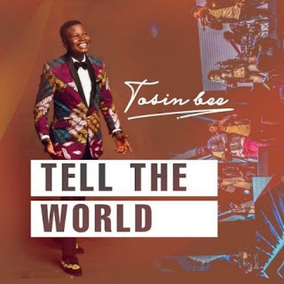 Tosin bee_Tell the world mp3 Download