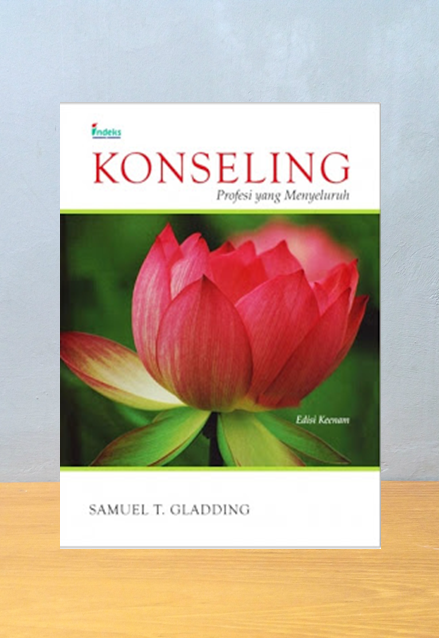 KONSELING EDISI KEENAM, Samuel T. Gladding