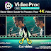 تحميل برنامج VideoProc برابط مباشر