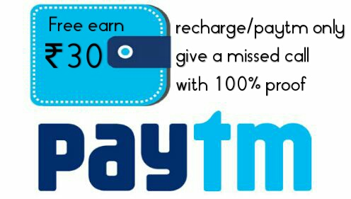 Free earn 30 recharge/paytm cash only give a missed call with 100% proof
