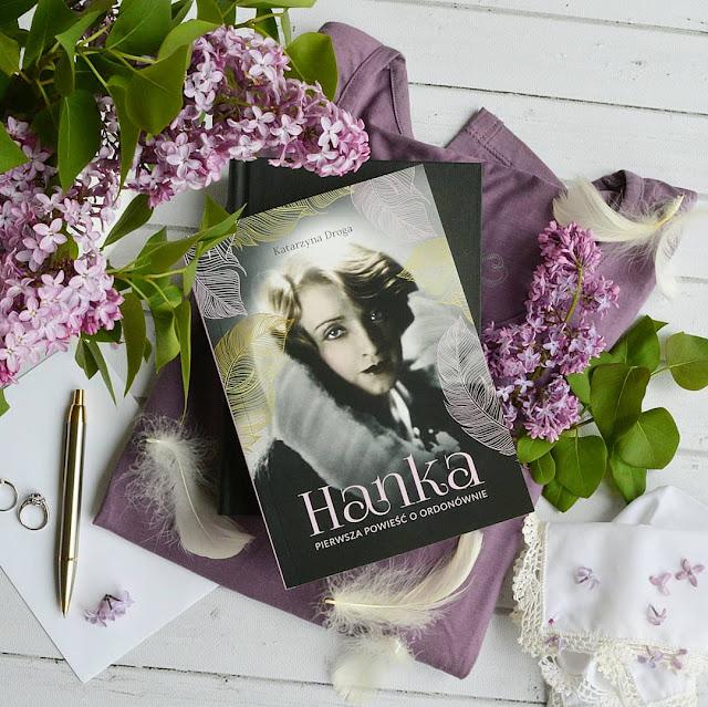 """#35 """"Hanka. Pierwsza powieść o Ordonównie"""" - Katarzyna Droga /przedpremierowo/"""