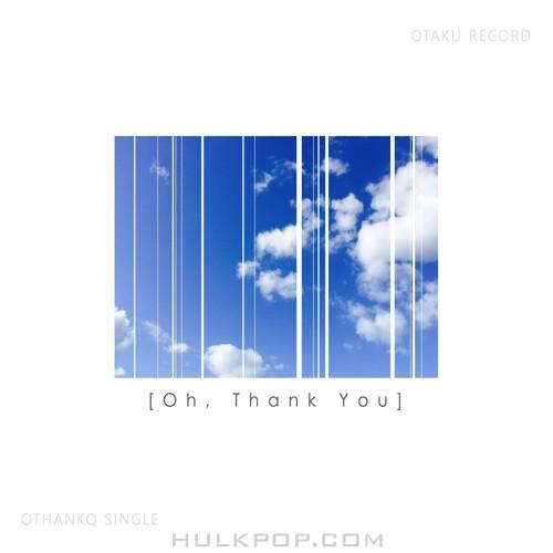 OTHANKQ – Oh, Thank you – Single