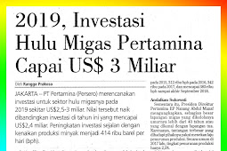 2019, Pertamina's Upstream Oil and Gas Investment Reaches US $ 3 Billion
