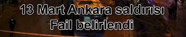 13 Mart Ankara saldırısı: Fail belirlendi