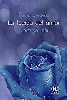 La fuerza del amor (Blue Roses 3)- Noelia Jimenez Sanguesa