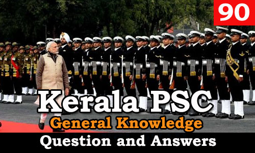 Kerala PSC General Knowledge Question and Answers - 90