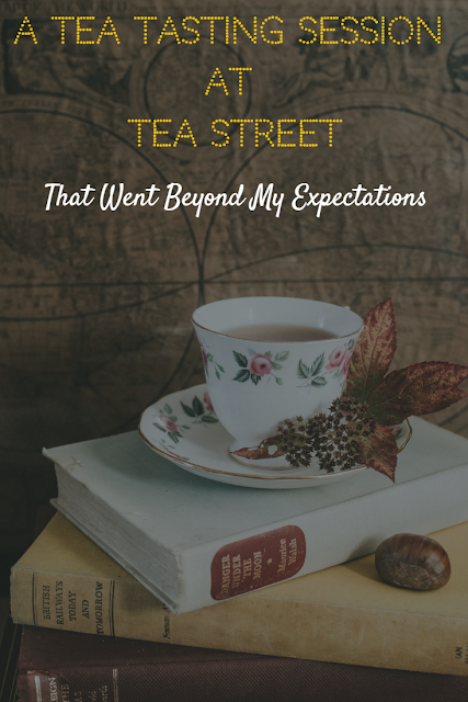 A Tea Tasting Session At Tea Street That Went Beyond My Expectations