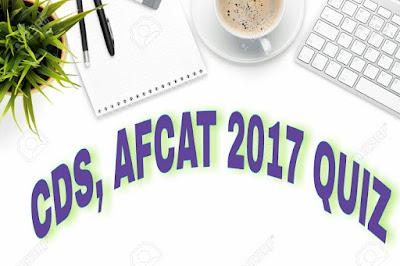 CDS, AFCAT 2017 GK QUIZ