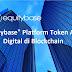 """Equitybase"" Platform Token Aset Digital di Blockchain"