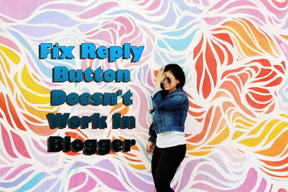 How To Fix Reply Button Does Not Work In Blogger