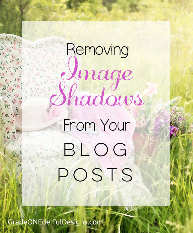 Blogger Tutorial: Removing shadows from blogger images