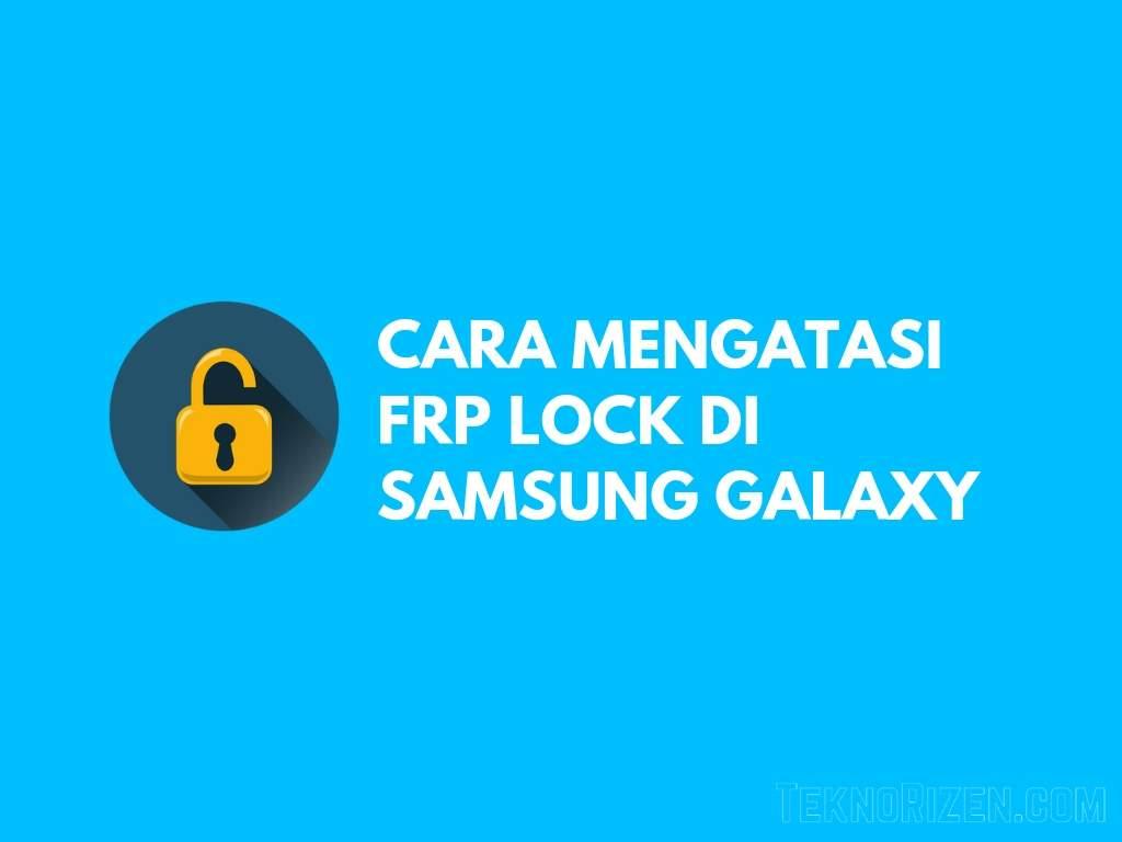 Cara Mengatasi Frp Lock Akun Google Di Samsung Galaxy Teknorizen Com