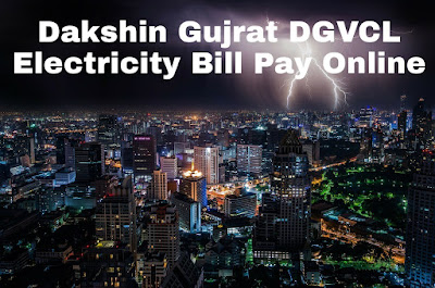 Dakshin Gujrat DGVCL Electricity Bill Pay Online
