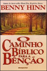 O Caminho Bíblico Para a Bênção (Benny Hinn)