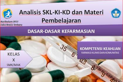 Analisis SKL,KI,KD dan Materi Pembelajaran Dasar-dasar Kefarmasian Kelas X Kurikulum 2013 Revisi 2018