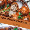 VEGAN BBQ BLACK BEAN MEATBALLS