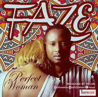 "[Music] Faze - ""Perfect Woman"""