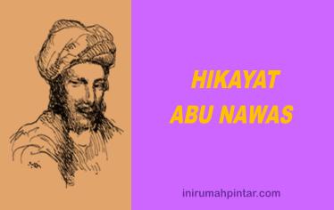 Contoh Hikayat Abu Nawas Dan Nilai Nilai Kandungannya