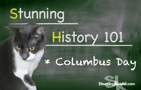 Stunning History 101—Columbus Day