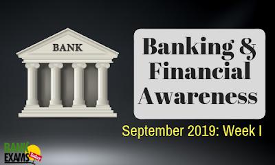 Banking and Financial Awareness September 2019: Week I