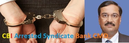 cbi arrested syndicate bank cmd