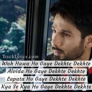 song-quotes-2018-dekhte-dekhte-batti-gul-meter-chalu-atif-aslam-shahid-kapoor