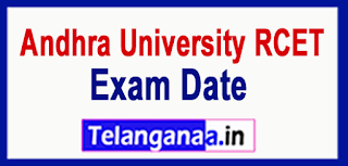 AU Andhra University RCET 2017 Exam Date