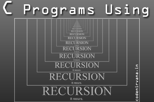 C Programs Using Recursion