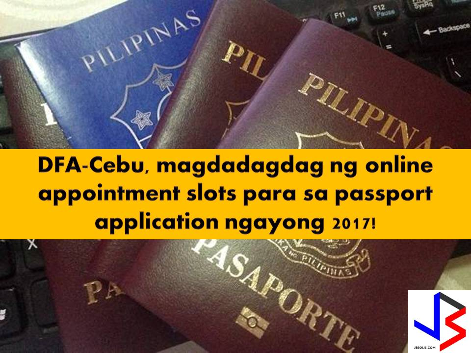 """This is after the DFA is considering to add more appointment slot in their office in Cebu.  According to Wendel Canque, DFA Central Visayas executive assistance """"Although it is not yet final, like what we did for the month of September where we added slots, same goes for the months of October and November""""   As of the moment, those who want to have a passport by the end of the year need to apply or get an appointment in adjoining areas like Dumaguete City in Negros Oriental or Bacolod City in Negros Occidental where there are fewer applicants."""