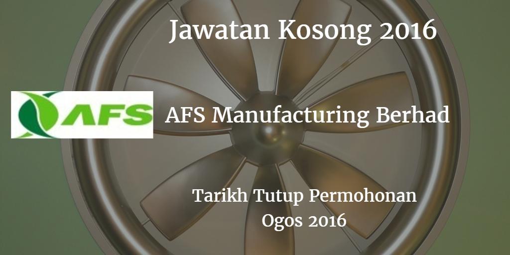 Jawatan Kosong AFS Manufacturing Berhad Ogos 2016