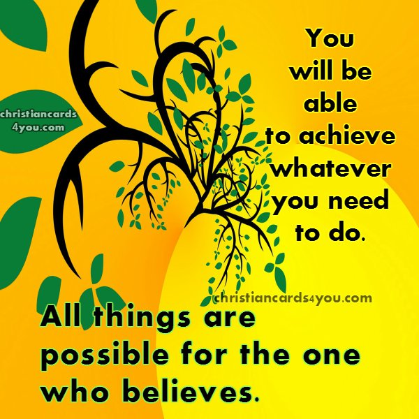 by Mery Bracho. Free quotes all things are possible. free christian card with nice image.