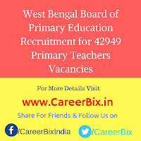 West Bengal Board of Primary Education Recruitment for 42949 Primary Teachers Vacancies