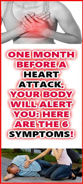 ONE MONTH BEFORE A HEART ATTACK, YOUR BODY WILL WARN YOU ABOUT THESE 6 SIGNS!